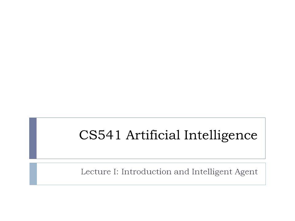 CS541 Artificial Intelligence