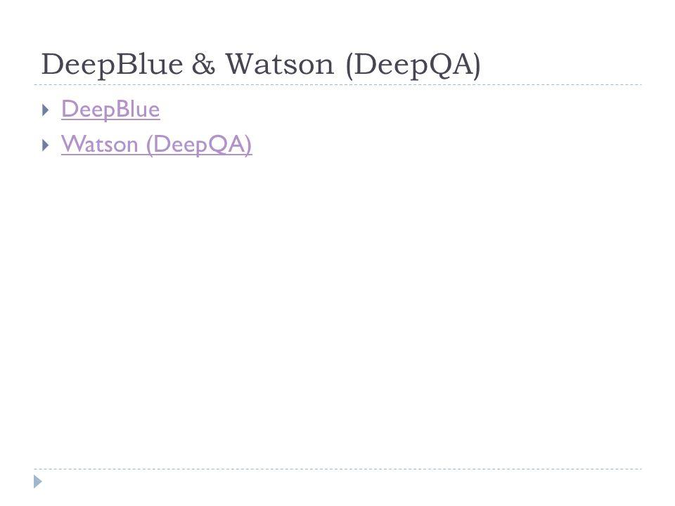 DeepBlue & Watson (DeepQA)