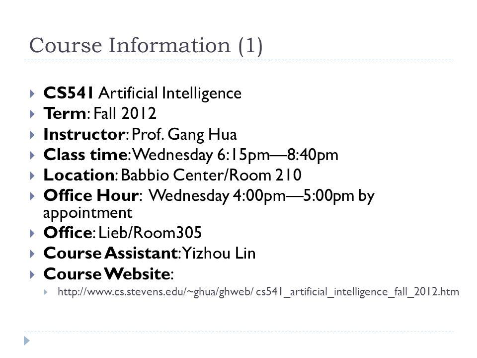Course Information (1) CS541 Artificial Intelligence Term: Fall 2012
