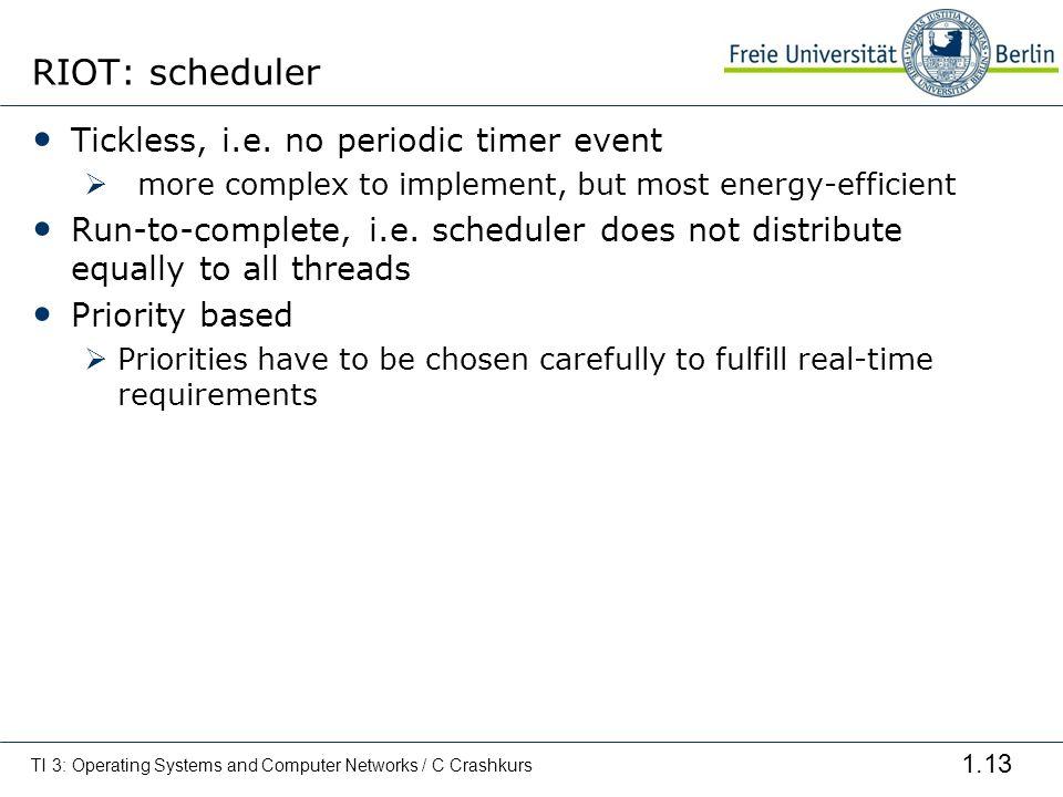 RIOT: scheduler Tickless, i.e. no periodic timer event