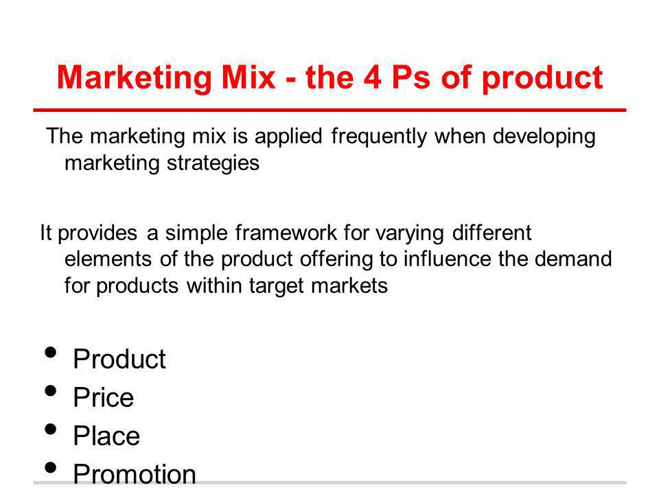 Marketing Mix - the 4 Ps of product