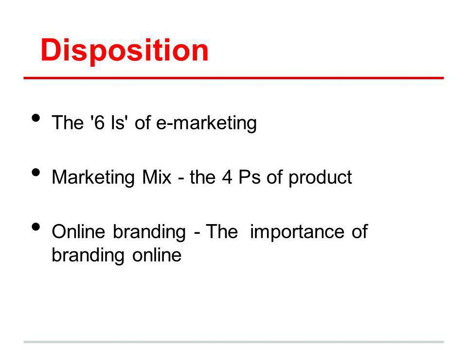Disposition The 6 Is of e-marketing