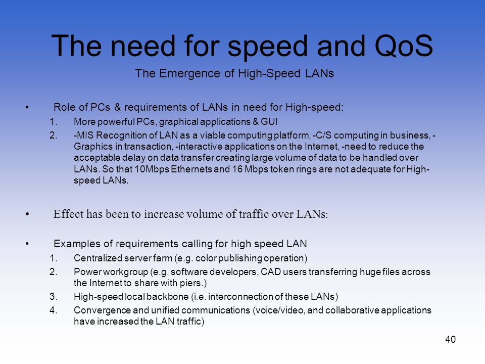 The need for speed and QoS
