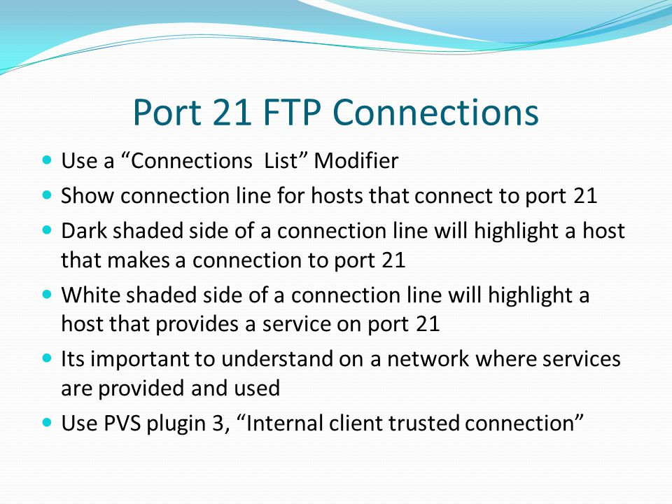 Port 21 FTP Connections Use a Connections List Modifier