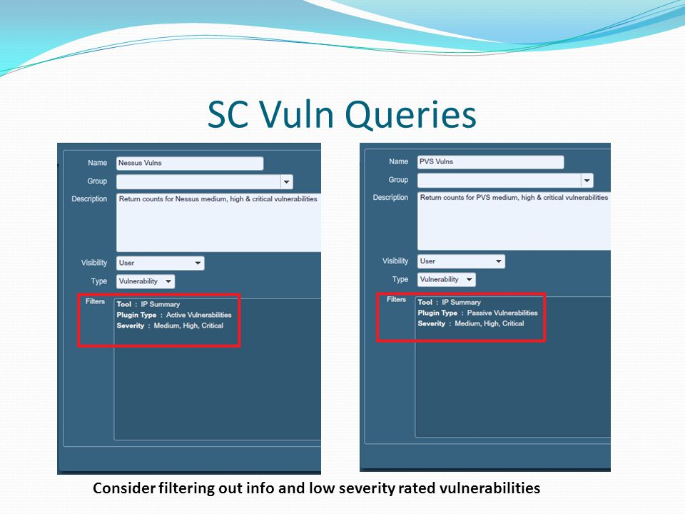 SC Vuln Queries Consider filtering out info and low severity rated vulnerabilities