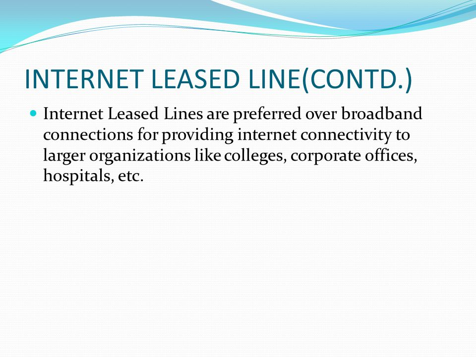 INTERNET LEASED LINE(CONTD.)