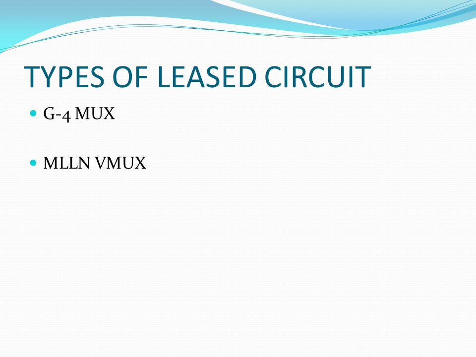 TYPES OF LEASED CIRCUIT