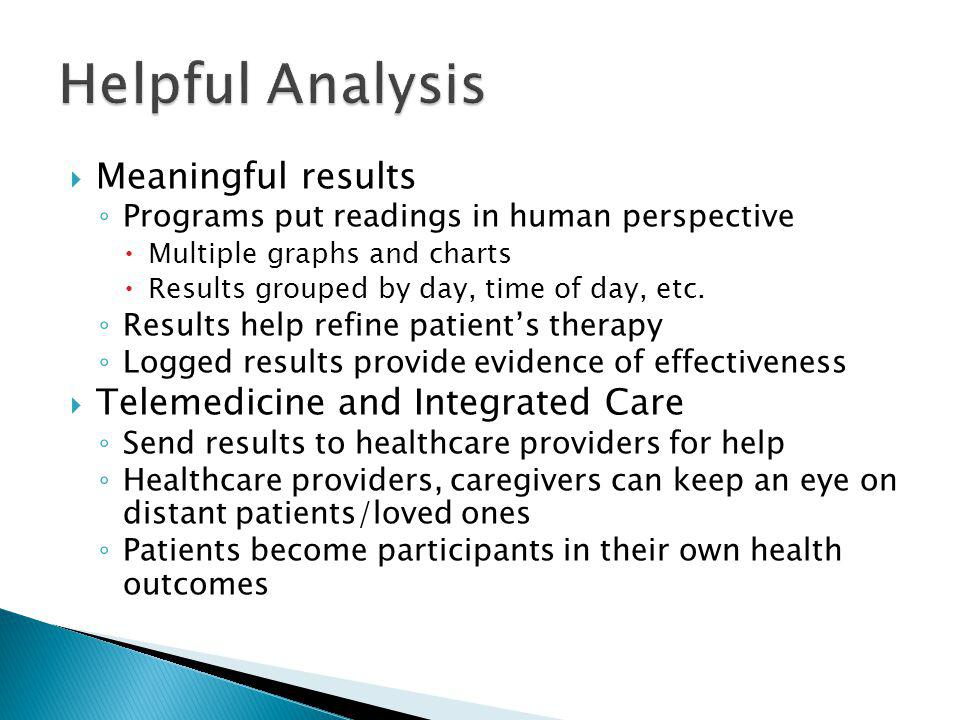 Helpful Analysis Meaningful results Telemedicine and Integrated Care