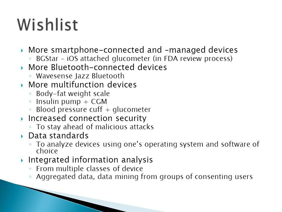Wishlist More smartphone-connected and –managed devices