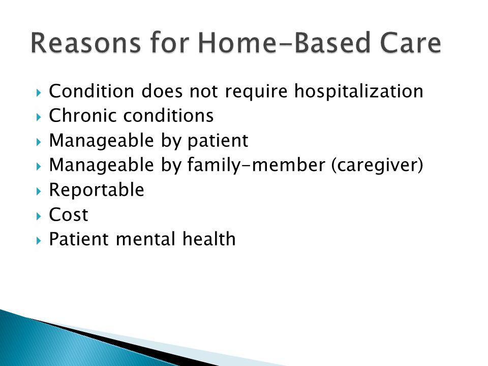 Reasons for Home-Based Care