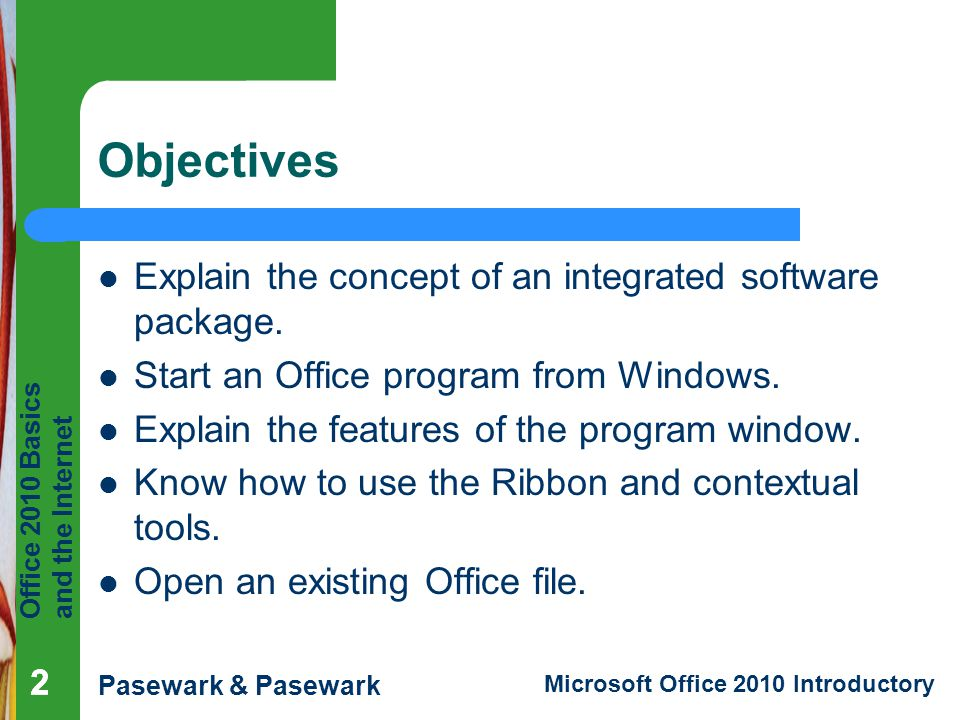 Objectives Explain the concept of an integrated software package.