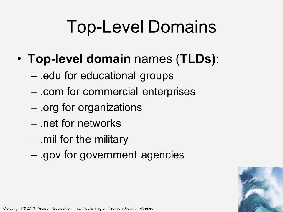 Top-Level Domains Top-level domain names (TLDs):