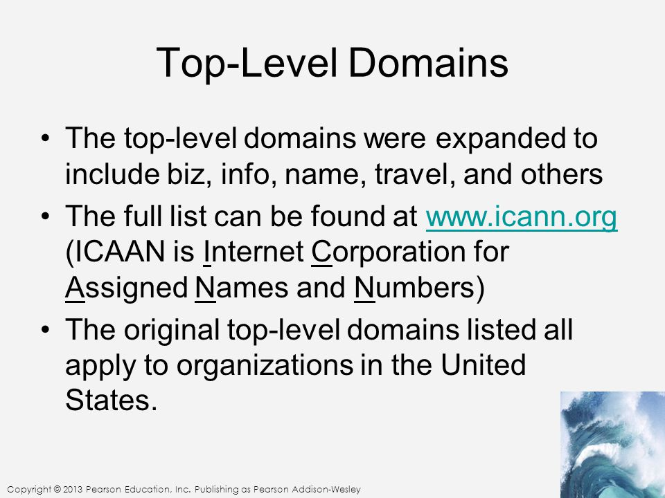Top-Level Domains The top-level domains were expanded to include biz, info, name, travel, and others.