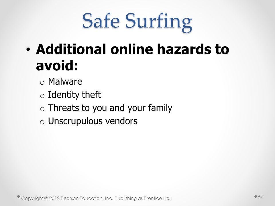 Safe Surfing Additional online hazards to avoid: Malware