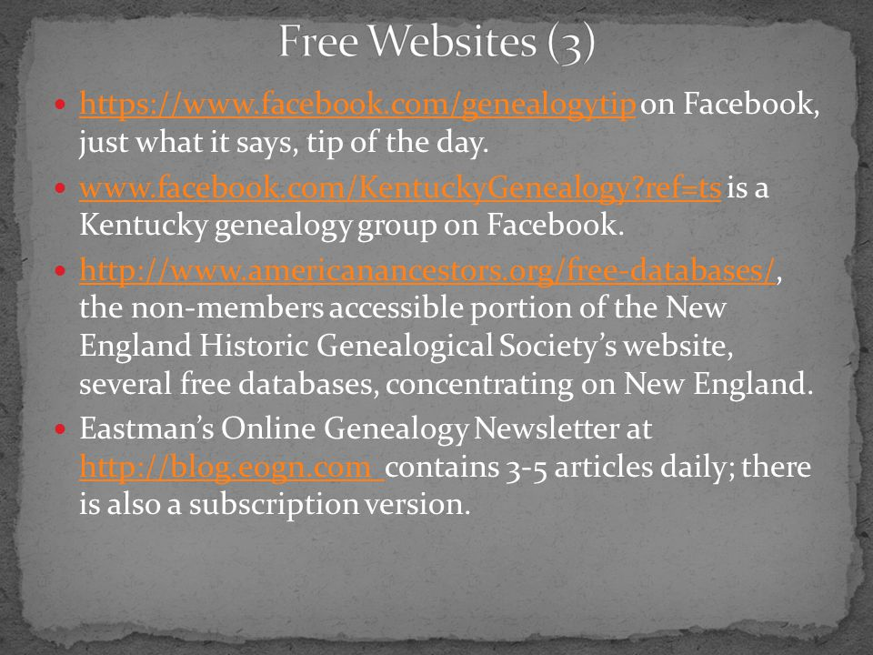 Free Websites (3) https://www.facebook.com/genealogytip on Facebook, just what it says, tip of the day.