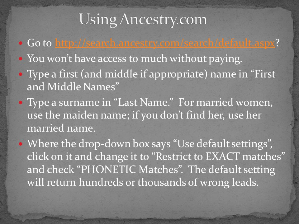 Using Ancestry.com Go to http://search.ancestry.com/search/default.aspx You won't have access to much without paying.