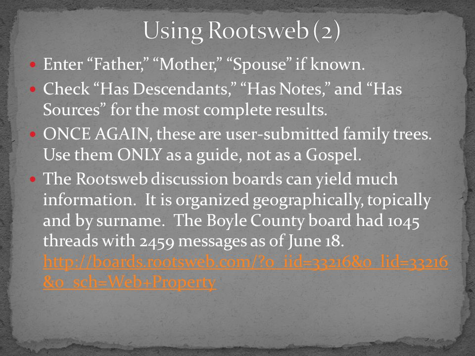 Using Rootsweb (2) Enter Father, Mother, Spouse if known.