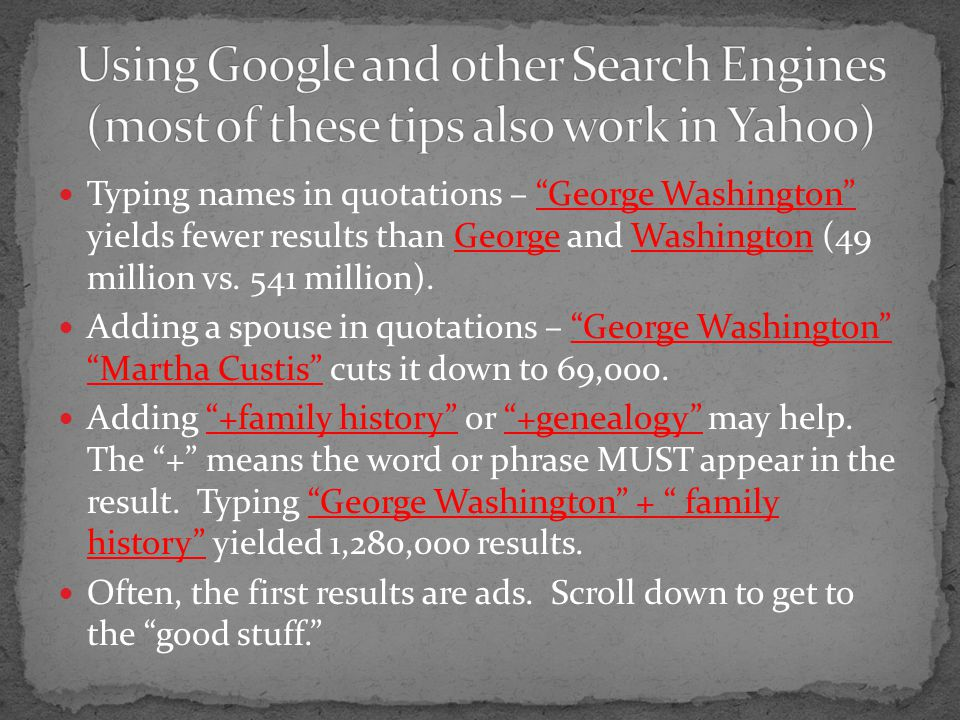 Using Google and other Search Engines (most of these tips also work in Yahoo)