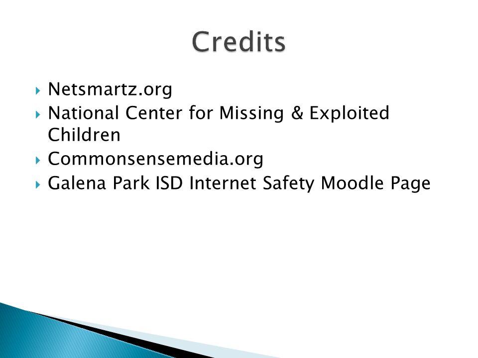 Credits Netsmartz.org National Center for Missing & Exploited Children