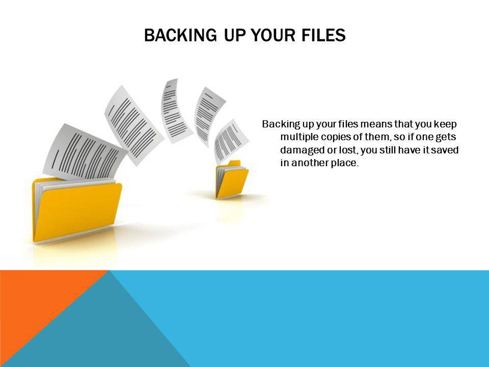 Backing up your files