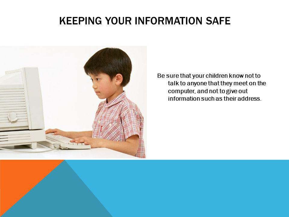 Keeping your information safe