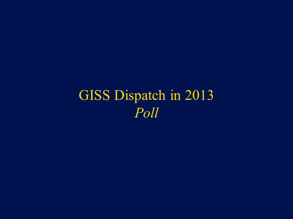 GISS Dispatch in 2013 Poll
