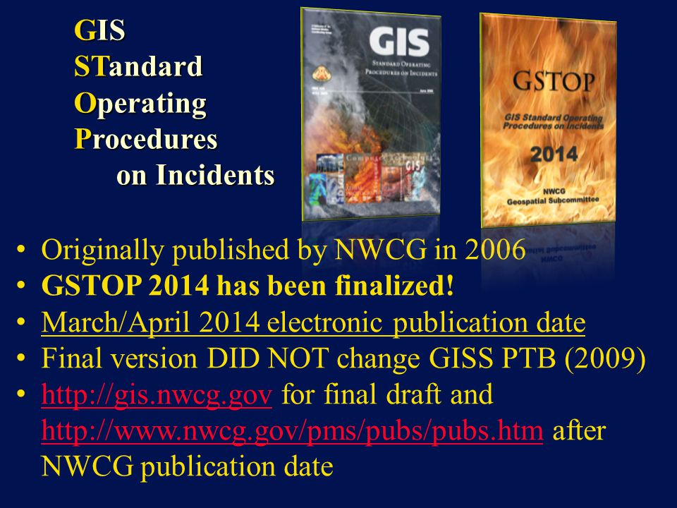 Originally published by NWCG in 2006 GSTOP 2014 has been finalized!