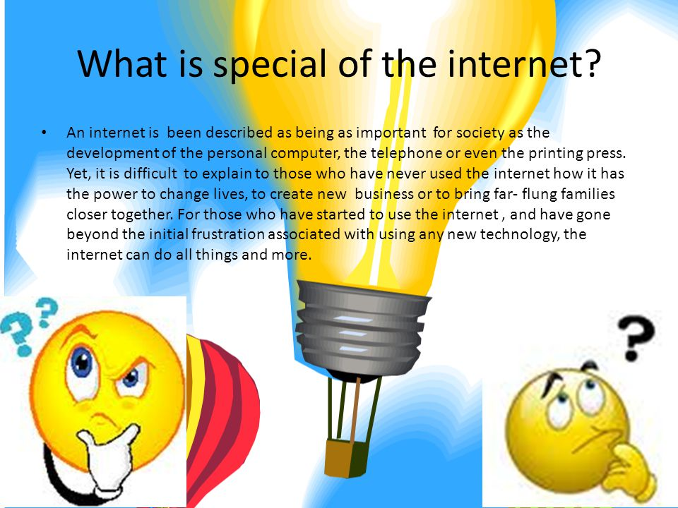 What is special of the internet