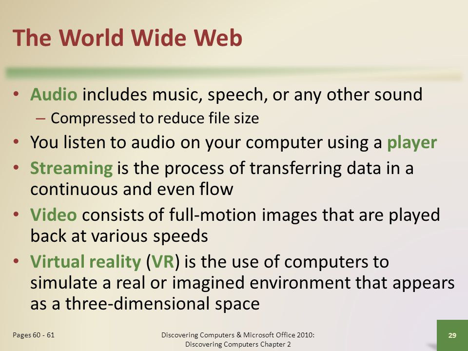 The World Wide Web Audio includes music, speech, or any other sound