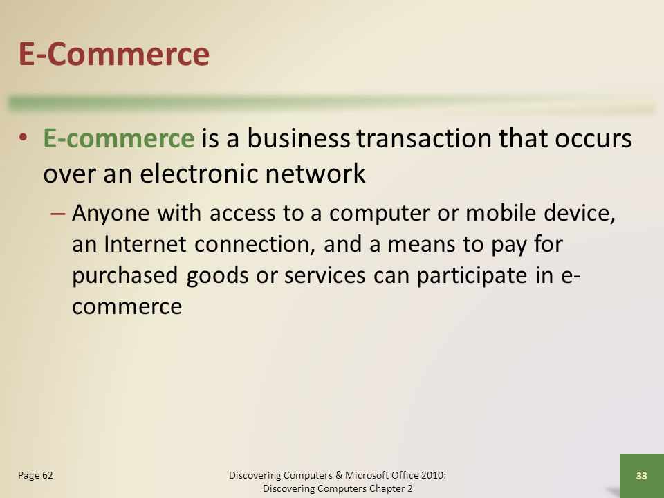 E-Commerce E-commerce is a business transaction that occurs over an electronic network.