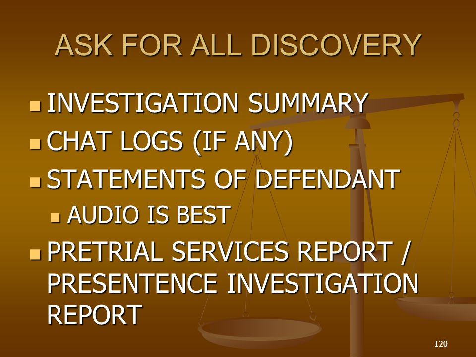 ASK FOR ALL DISCOVERY INVESTIGATION SUMMARY CHAT LOGS (IF ANY)