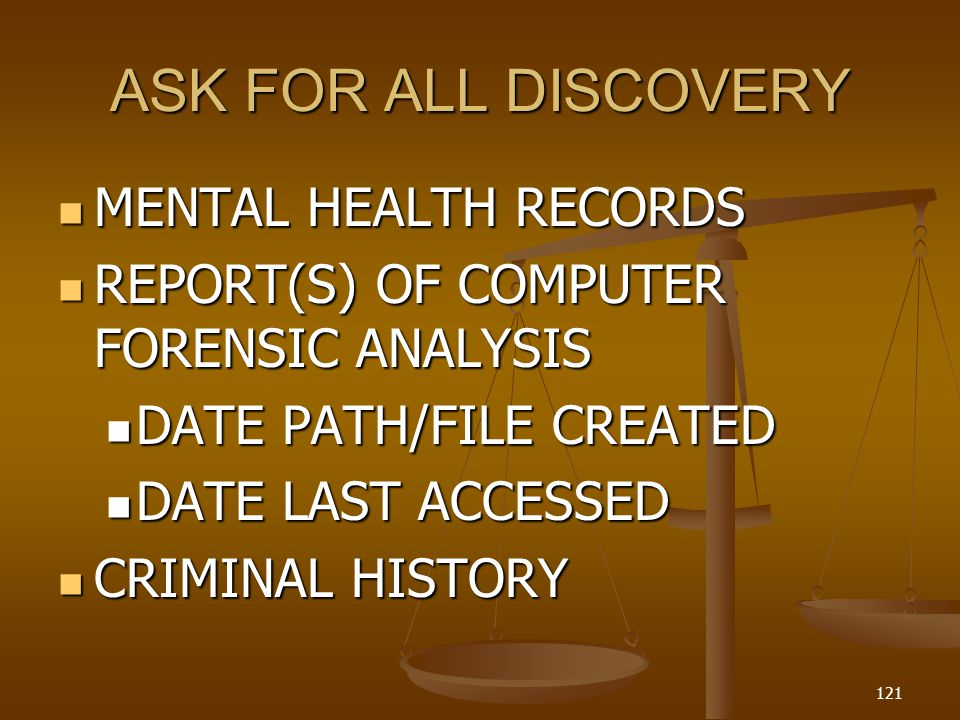 ASK FOR ALL DISCOVERY MENTAL HEALTH RECORDS