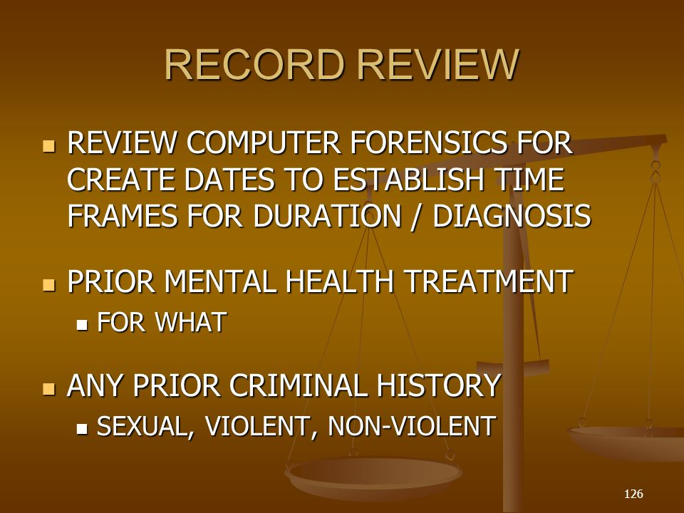 RECORD REVIEW REVIEW COMPUTER FORENSICS FOR CREATE DATES TO ESTABLISH TIME FRAMES FOR DURATION / DIAGNOSIS.