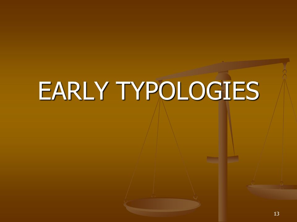 EARLY TYPOLOGIES