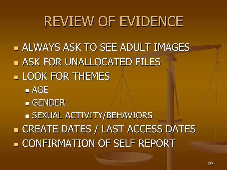 REVIEW OF EVIDENCE ALWAYS ASK TO SEE ADULT IMAGES
