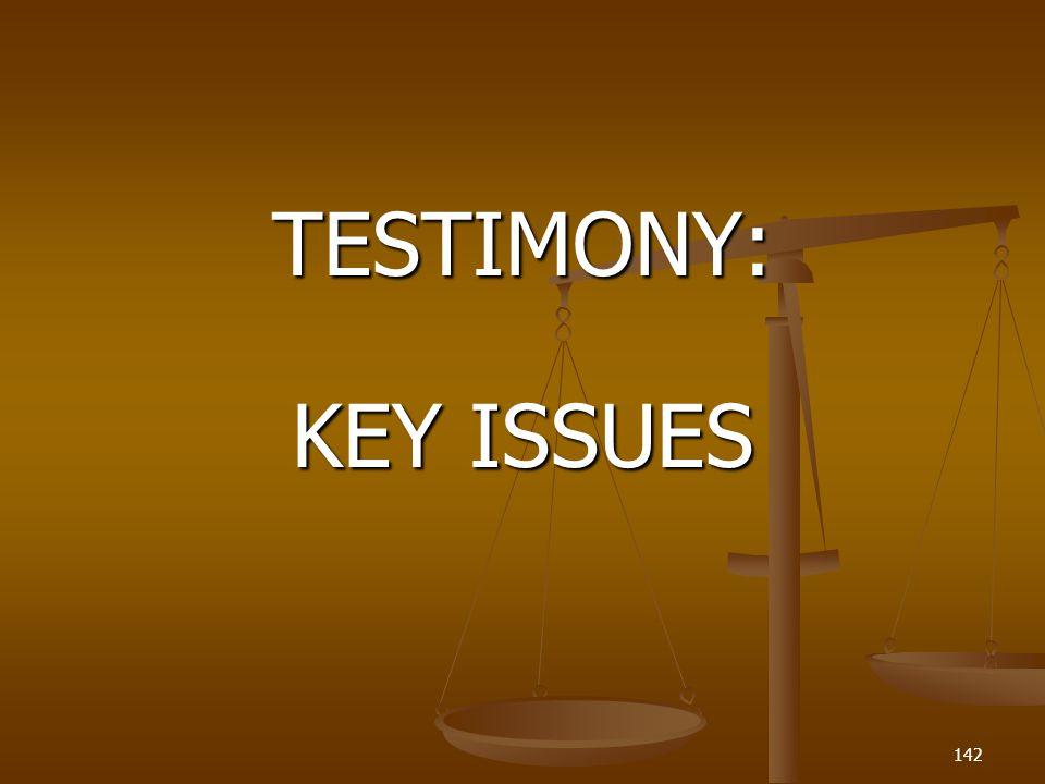 TESTIMONY: KEY ISSUES