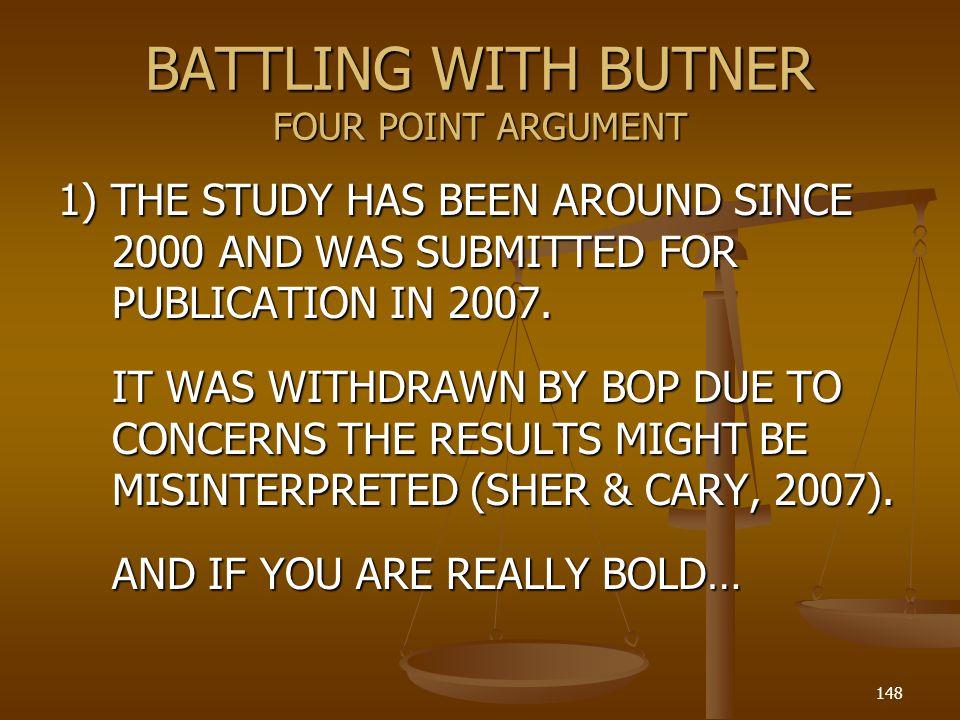 BATTLING WITH BUTNER FOUR POINT ARGUMENT