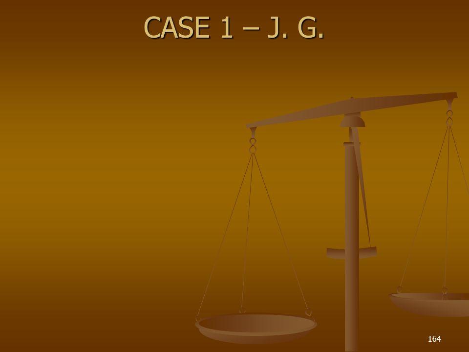 CASE 1 – J. G.