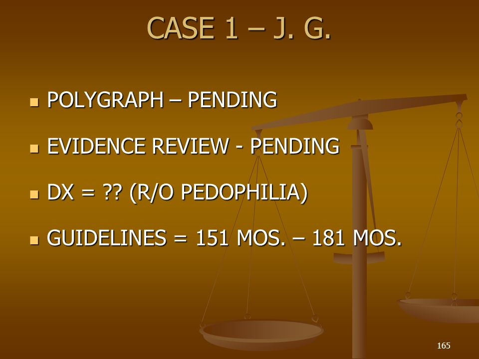 CASE 1 – J. G. POLYGRAPH – PENDING EVIDENCE REVIEW - PENDING