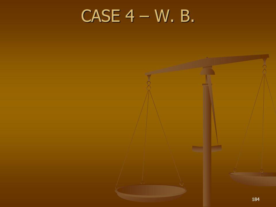 CASE 4 – W. B.