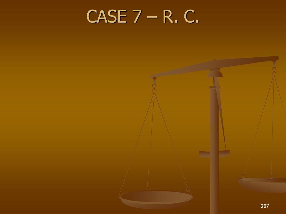 CASE 7 – R. C.