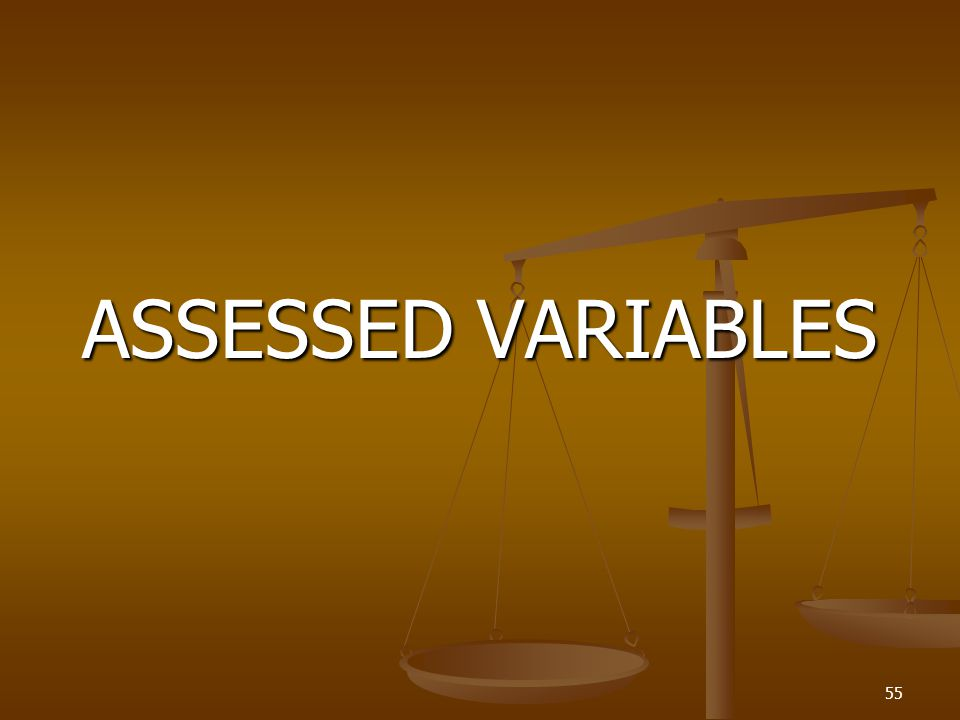 ASSESSED VARIABLES