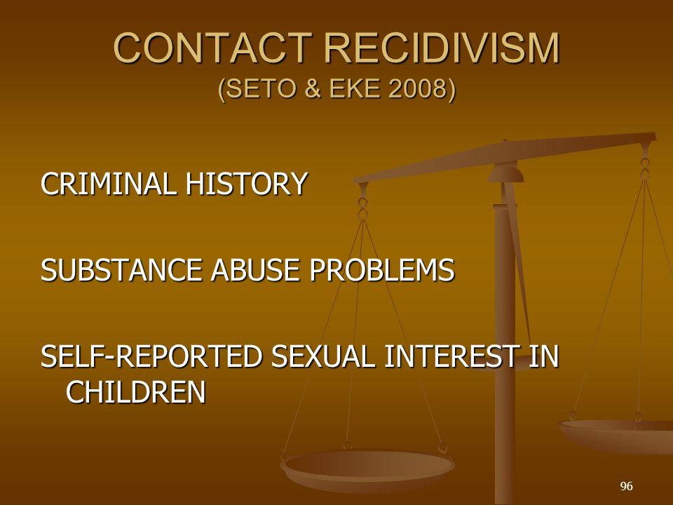CONTACT RECIDIVISM (SETO & EKE 2008)