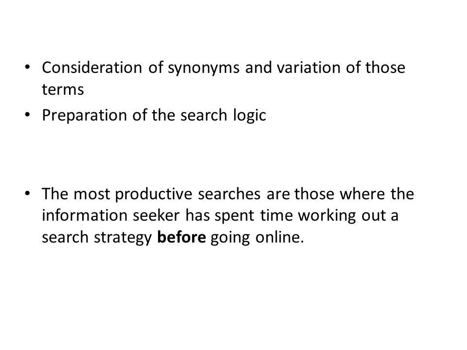 Consideration of synonyms and variation of those terms