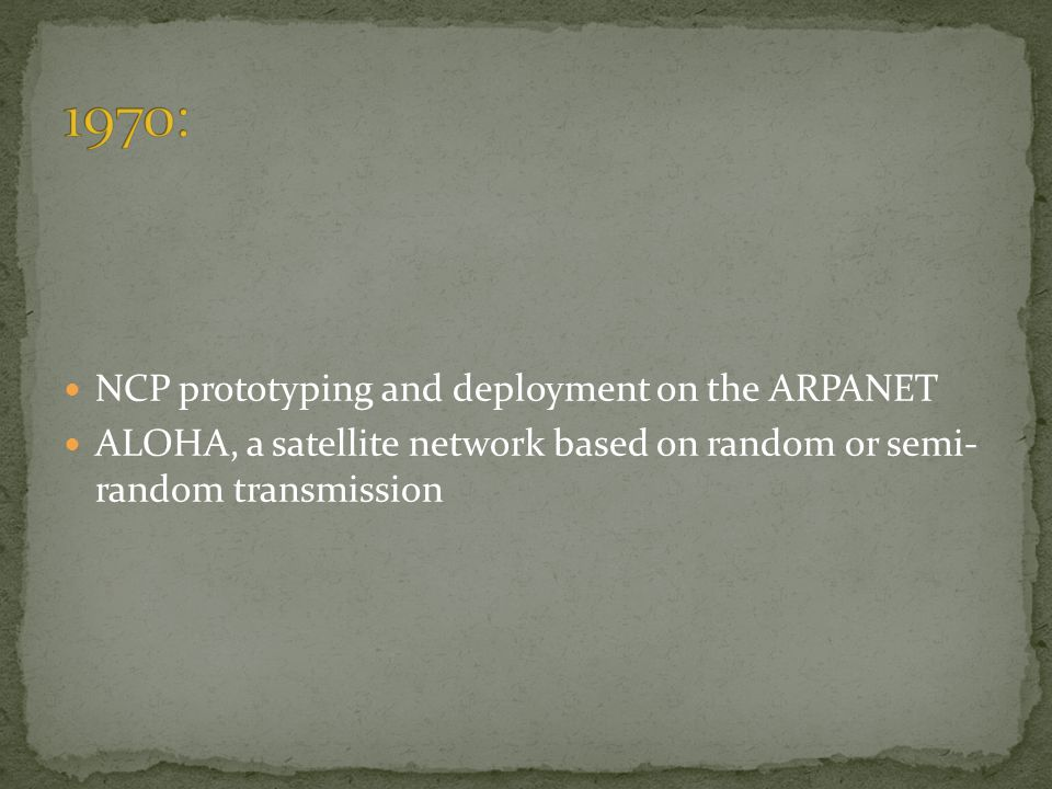 1970: NCP prototyping and deployment on the ARPANET