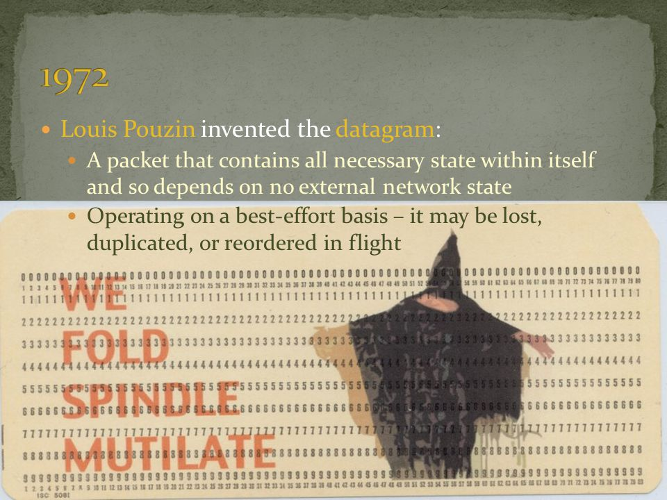 1972 Louis Pouzin invented the datagram: