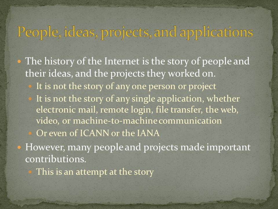 People, ideas, projects, and applications