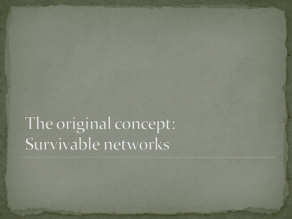 The original concept: Survivable networks