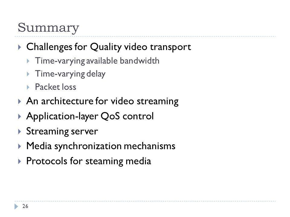 Summary Challenges for Quality video transport