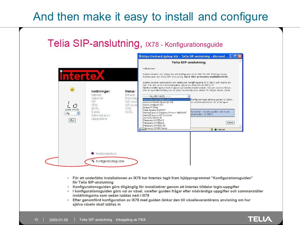 And then make it easy to install and configure